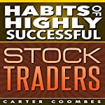 Habits of Highly Successful Stock Traders | Carter Coombes
