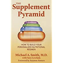 The Supplement Pyramid: How to Build Your Personalized Nutritional Regimen