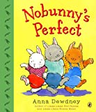 Nobunny's Perfect, Anna Dewdney, 0142415332