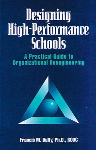 Designing High Performance Schools: A Practical Guide to Organizational Reengineering (St Lucie)