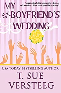 My Ex-boyfriend's Wedding by T. Sue VerSteeg ebook deal