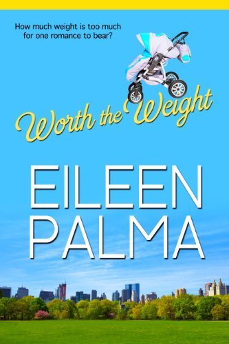 Worth the Weight by Eileen Palma (2014-04-29)