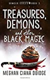 Treasures, Demons, and Other Black Magic (Dowser) (Volume 3)