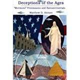 Deceptions of the Ages: 'Mormons' Freemasons and Extraterrestrials