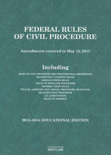 Federal Rules of Civil Procedure, 2013-2014 Educational Edition (Selected Statutes)