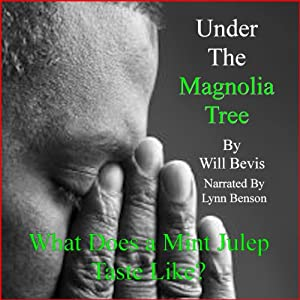 Under the Magnolia Tree: What Does a Mint Julep Taste Like? Audiobook