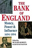 The Bank of England: Money, Power and Influence 1694-1994
