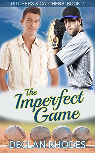 The Imperfect Game: Pitchers and Catchers, Book 2
