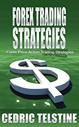 Forex Trading Strategies: Forex Price Action Trading Strategies (Forex Trading Success Book 3) (English Edition)