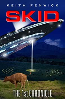 Skid  - The First Chronicle: Part 1 of The Skidian Chronicles Series by [Fenwick, Keith]