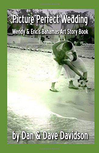 Picture Perfect Wedding Wendy & Eric's Bahamas Art Story Book