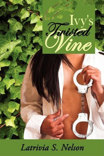 - Ivy's Twisted Vine by Latrivia S. Nelson (2008-06-02)