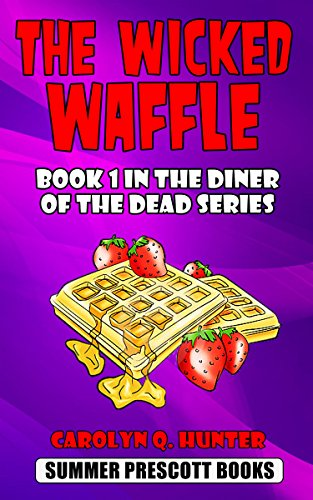 The Wicked Waffle: Book 1 in The Diner of the Dead -