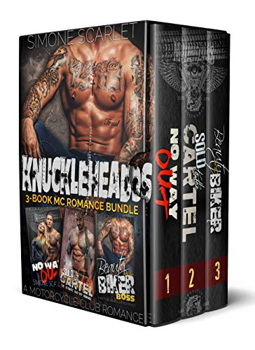 The Knuckleheads 3-Book MC Motorcycle Club Romance Bundle: No Way Out / Sold to the Cartel / Beauty and the Biker Boss