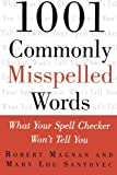 img - for 1001 Commonly Misspelled Words: What Your Spell Checker Won't Tell You by Robert Magnan (2000-06-20) book / textbook / text book