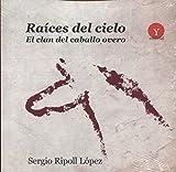 RAICES DEL CIELO. EL CLAN DEL CABALLERO OVERO