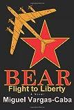 Bear: Flight to Liberty