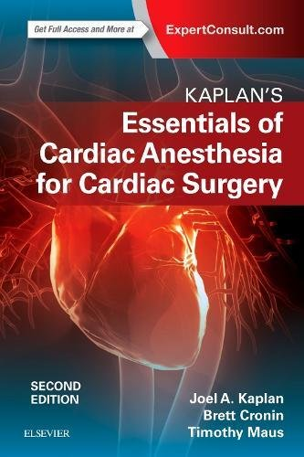 Kaplan's Essentials of Cardiac Anesthesia, 2e
