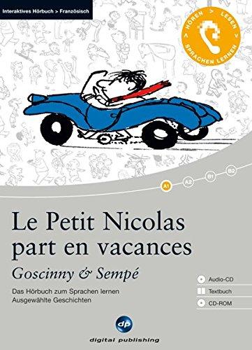 Le Petit Nicolas part en vacances: Das Hörbuch zum Sprachen lernen.Ausgewählte Geschichten / Audio-CD + Textbuch + CD-ROM