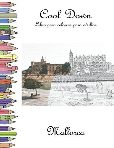 Cool Down - Libro para colorear para adultos: Mallorca (Spanish Edition) [York P. Herpers] (Tapa Blanda)