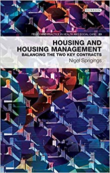 Housing and Housing Management: Balancing the Two Key Contracts (Policy and Practice in Health and Social Care)