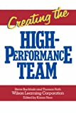 Creating the High Performance Team, Wilson Learning Corporation Staff and Steve Buchholz, 0471856746