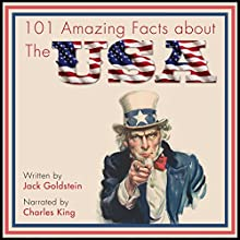101 Amazing Facts About the USA Audiobook by Jack Goldstein Narrated by Charles King
