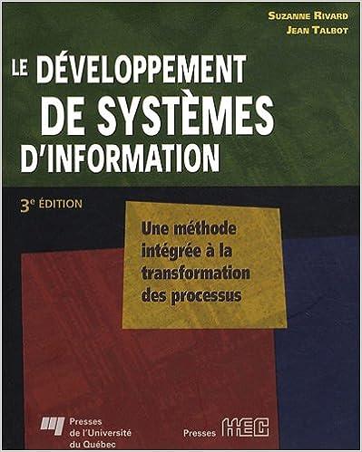 Le développement de systèmes d'information : Une méthode intégrée à la transformation des processus epub pdf