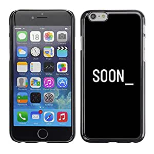 GOODTHINGS Funda Imagen Diseño Carcasa Tapa Trasera Negro Cover Skin Case para Apple Iphone 6 - equipo pronto cyber texto blanco negro