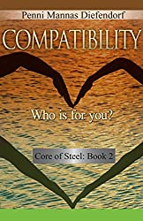 Compatibility: Who is for you? (Core of Steel Series : The Step by Step Guide to Consciousness Book 3)