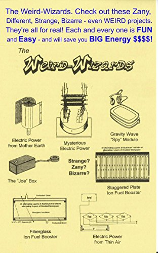 The Weird-Wizards: Check out all these Zany, Different, Strange, Bizarre - even WEIRD projects! They
