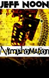 Front cover for the book Nymphomation by Jeff Noon