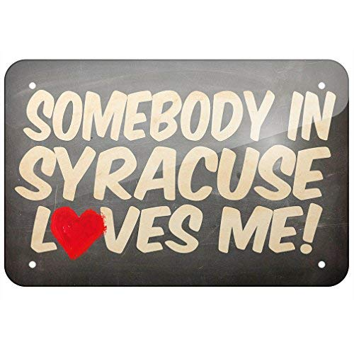 (ACOVE Aluminum Sign Somebody in Syracuse Loves Me, York 8X12 Inch Decorative Tin Signs)