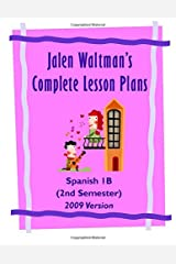 Jalen Waltman's Complete Spanish Lesson Plans Spanish 1B: Second Semester High School Spanish Paperback