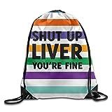 Shut Up Liver You're Fine Folding Sport Backpack Drawstring Bag Customize Fashion