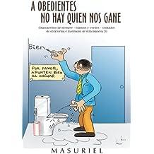 3: A Obedientes No Hay Quien Nos Gane: Chascarrillos de Siempre-Blancos y Verdes-Contados de Otra Forma e Ilustrados de Otra Manera (2) (Spanish Edition)