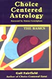 img - for Choice Centered Astrology: The Basics book / textbook / text book