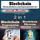 Blockchain: Science, Business, and Cryptocurrency 2-in-1 Hörbuch von Charles Jensen Gesprochen von: Dave Wright
