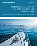 Essential Elements of Career Counseling, Norman E. Amundson and JoAnn Harris-Bowlsbey, 0133411133