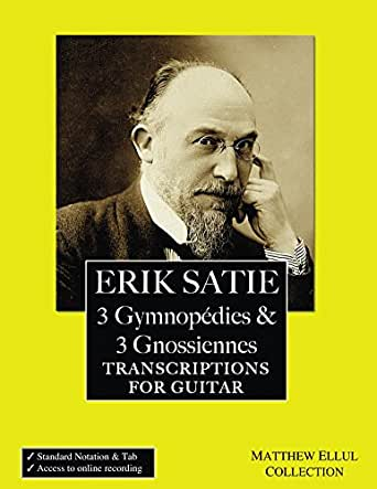 Erik Satie: 3 Gymnopedies & 3 Gnossiennes: Transcriptions for ...