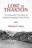 Lost at Thaxton: The Dramatic True Story of Virginia's Forgotten Train Wreck