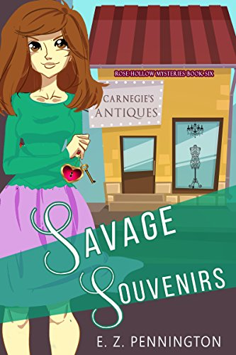 Savage Souvenirs (Rose Hollow Mysteries Book 6) by [Pennington, E.Z.]
