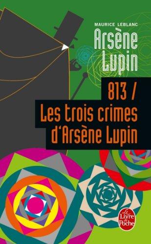 Amazon Com 813 Les Trois Crimes D Arsene Lupin Policiers