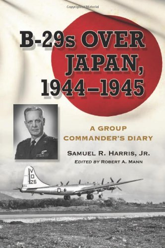 B-29s Over Japan, 1944-1945 - A Group Commander's Diary