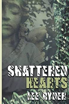 Shattered Hearts by [Ryder, Lee]