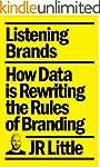 Listening Brands: How Data is Rewriti...