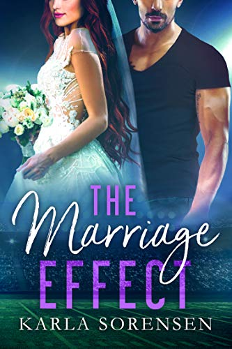 The Marriage Effect: A marriage of convenience sports romance (Washington Wolves Book 3) by [Sorensen, Karla]