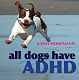 All Dogs Have ADD