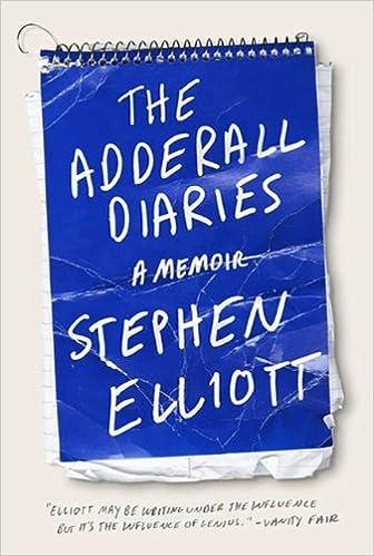 The Adderall Diaries: A Memoir: Stephen Elliott