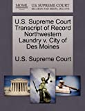 U. S. Supreme Court Transcript of Record Northwestern Laundry V. City of des Moines, , 127003250X